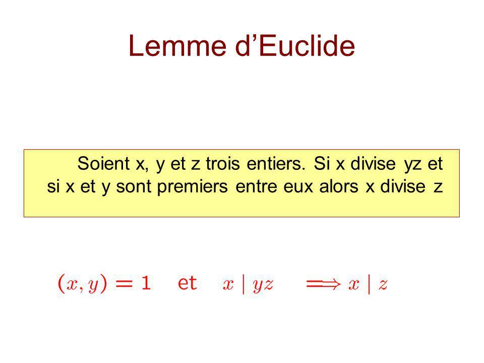 Lemme d'Euclide Soient x, y et z trois entiers.