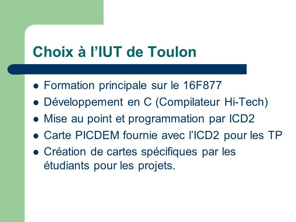 Choix à l'IUT de Toulon Formation principale sur le 16F877
