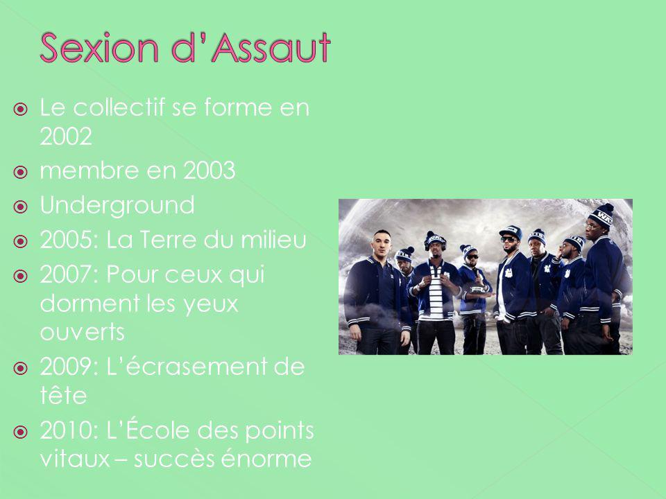 Sexion d'Assaut Le collectif se forme en 2002 membre en 2003