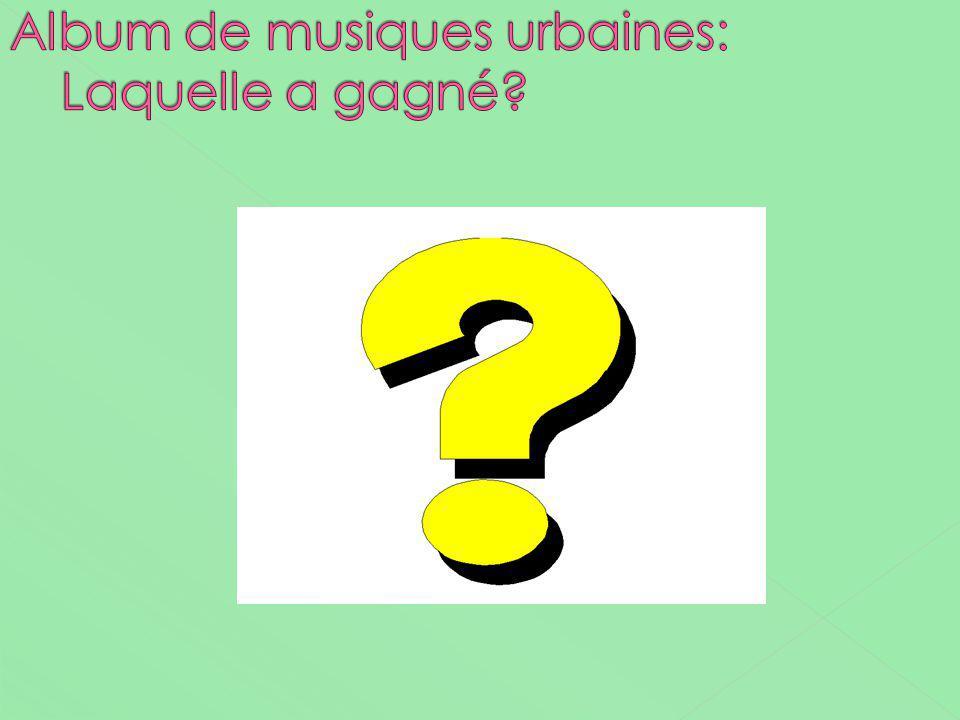 Album de musiques urbaines: Laquelle a gagné