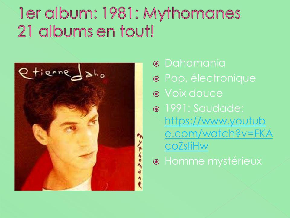 1er album: 1981: Mythomanes 21 albums en tout!