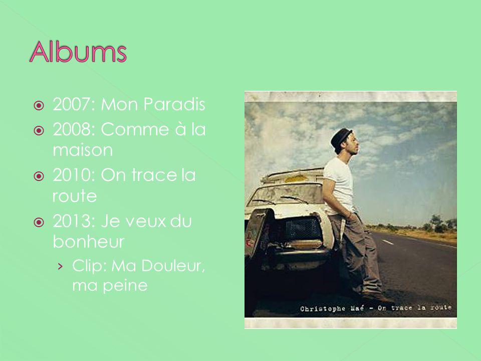 Albums 2007: Mon Paradis 2008: Comme à la maison