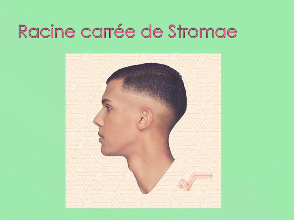 Racine carrée de Stromae