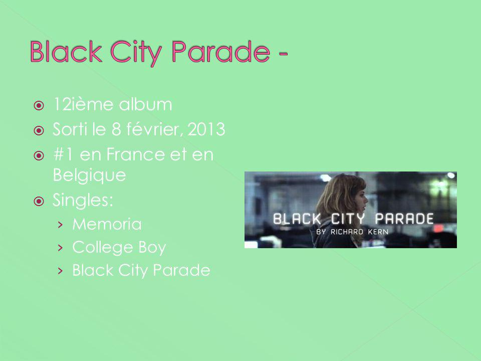 Black City Parade - 12ième album Sorti le 8 février, 2013