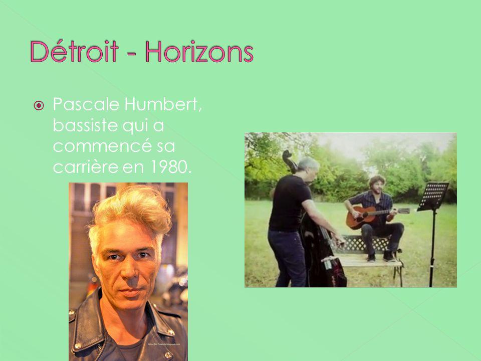 Détroit - Horizons Pascale Humbert, bassiste qui a commencé sa carrière en 1980.