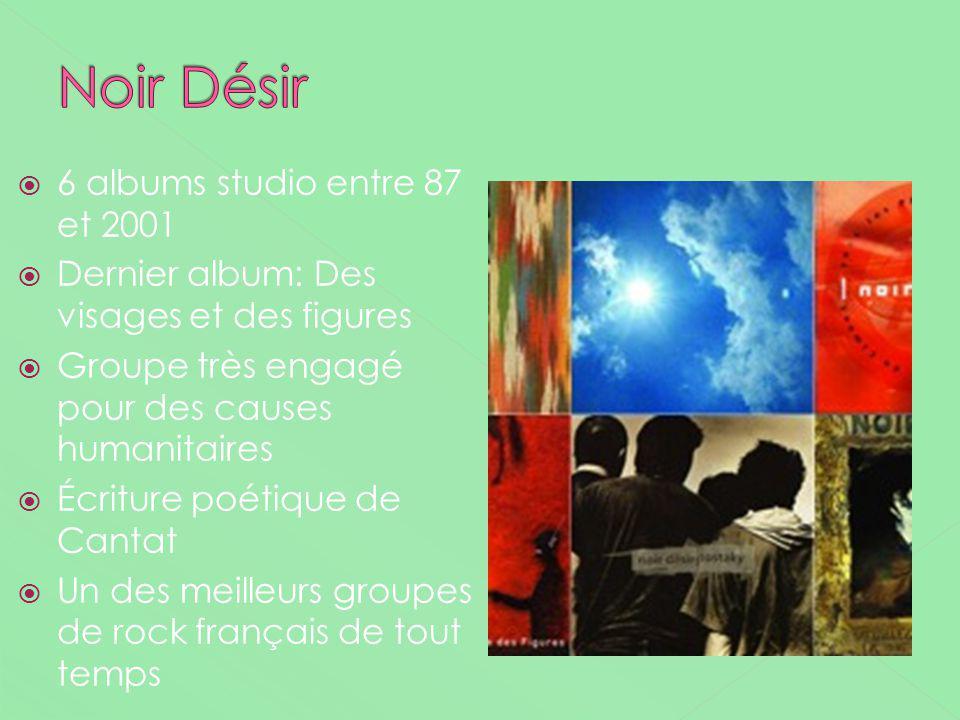 Noir Désir 6 albums studio entre 87 et 2001