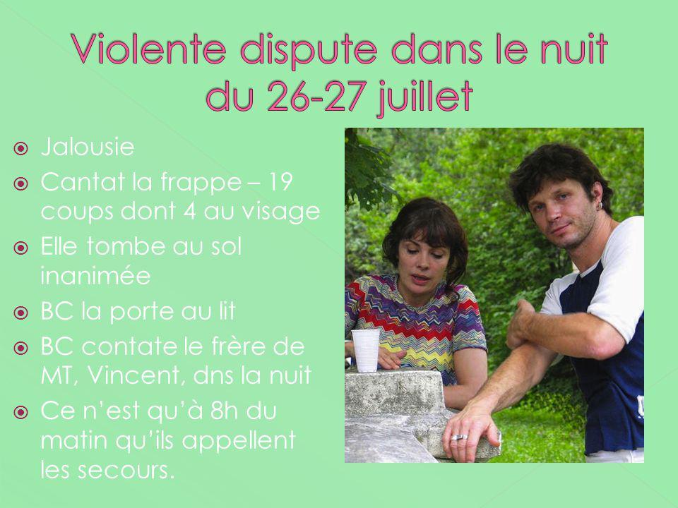 Violente dispute dans le nuit du 26-27 juillet