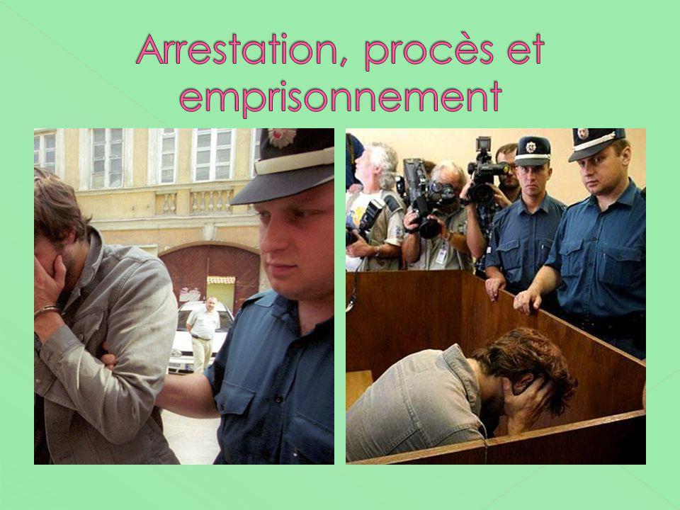 Arrestation, procès et emprisonnement