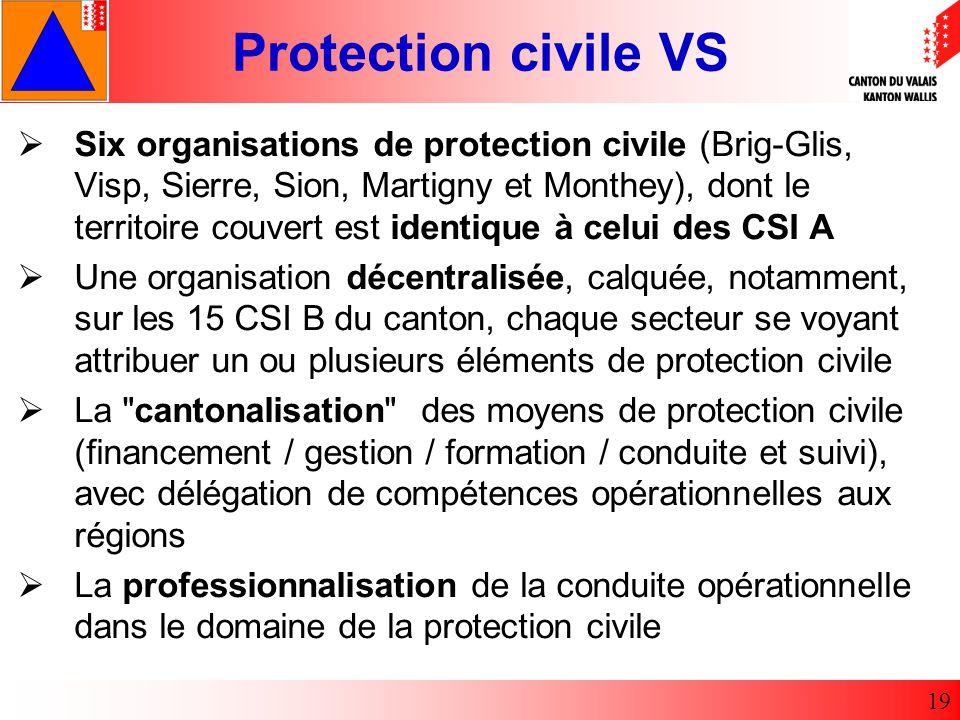 Six organisations de protection civile (Brig-Glis, Visp, Sierre, Sion, Martigny et Monthey), dont le territoire couvert est identique à celui des CSI A