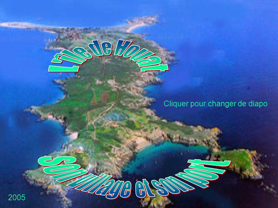 L île de Houat son village et son port Cliquer pour changer de diapo