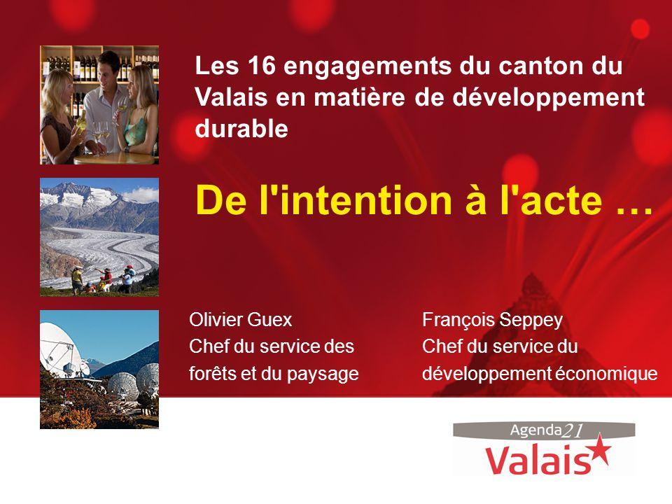 Les 16 engagements du canton du Valais en matière de développement durable De l intention à l acte …