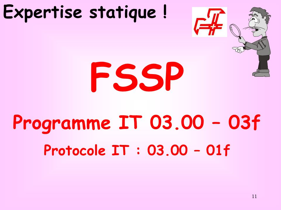 FSSP Programme IT 03.00 – 03f Expertise statique !