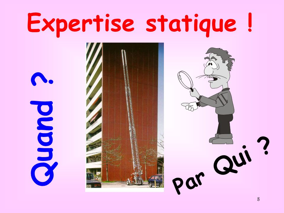 Expertise statique ! Quand Par Qui