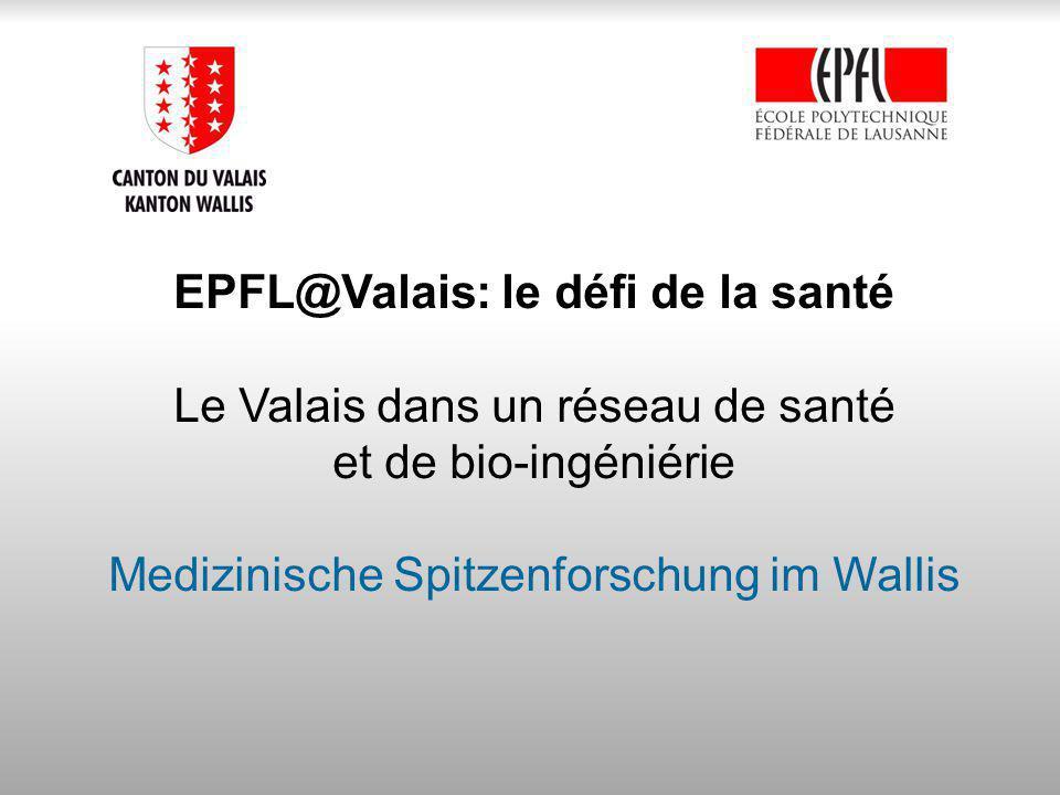 EPFL@Valais: le défi de la santé