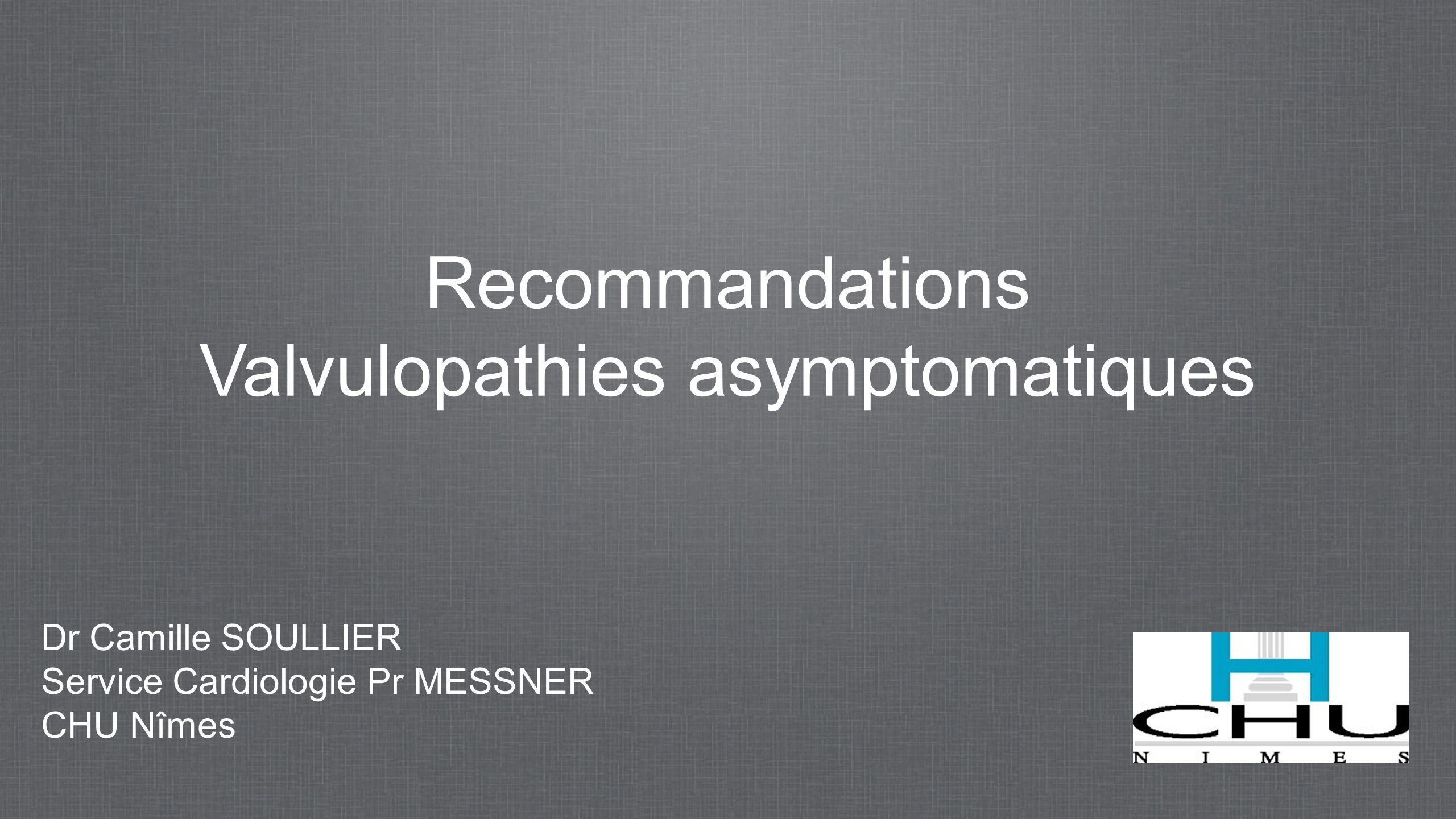 Valvulopathies asymptomatiques