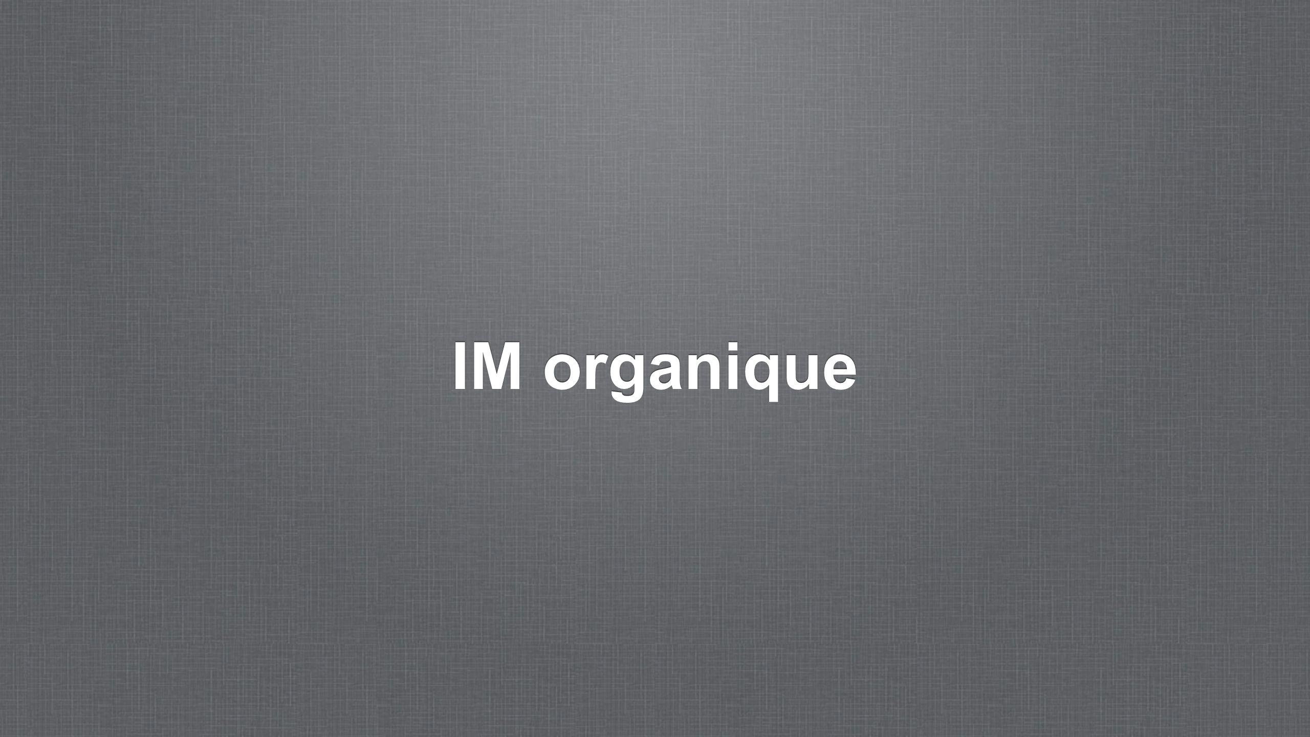 IM organique