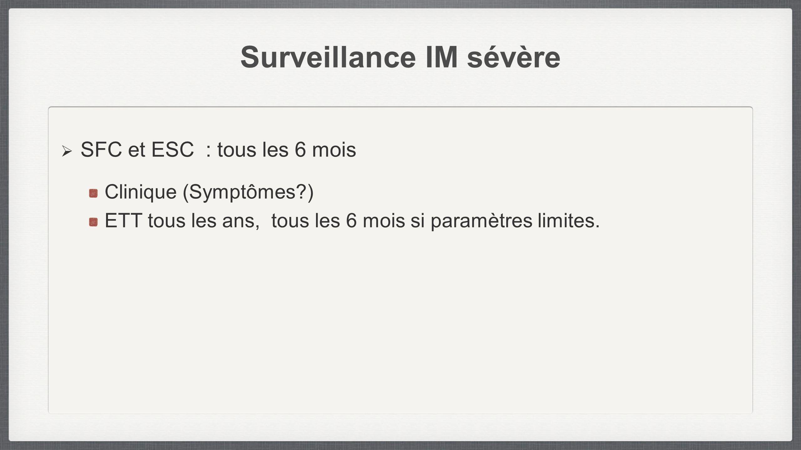 Surveillance IM sévère