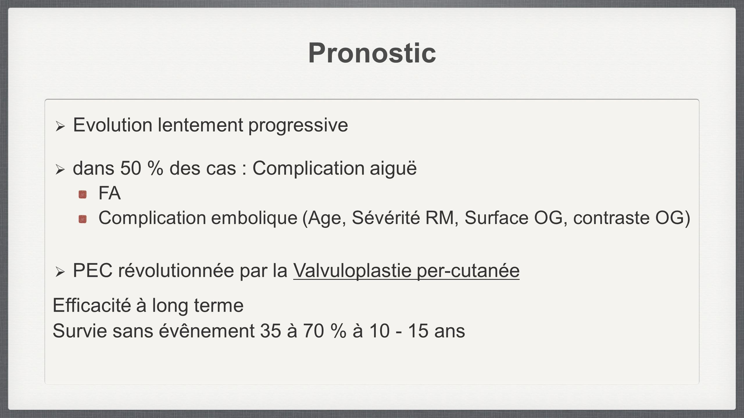 Pronostic Evolution lentement progressive