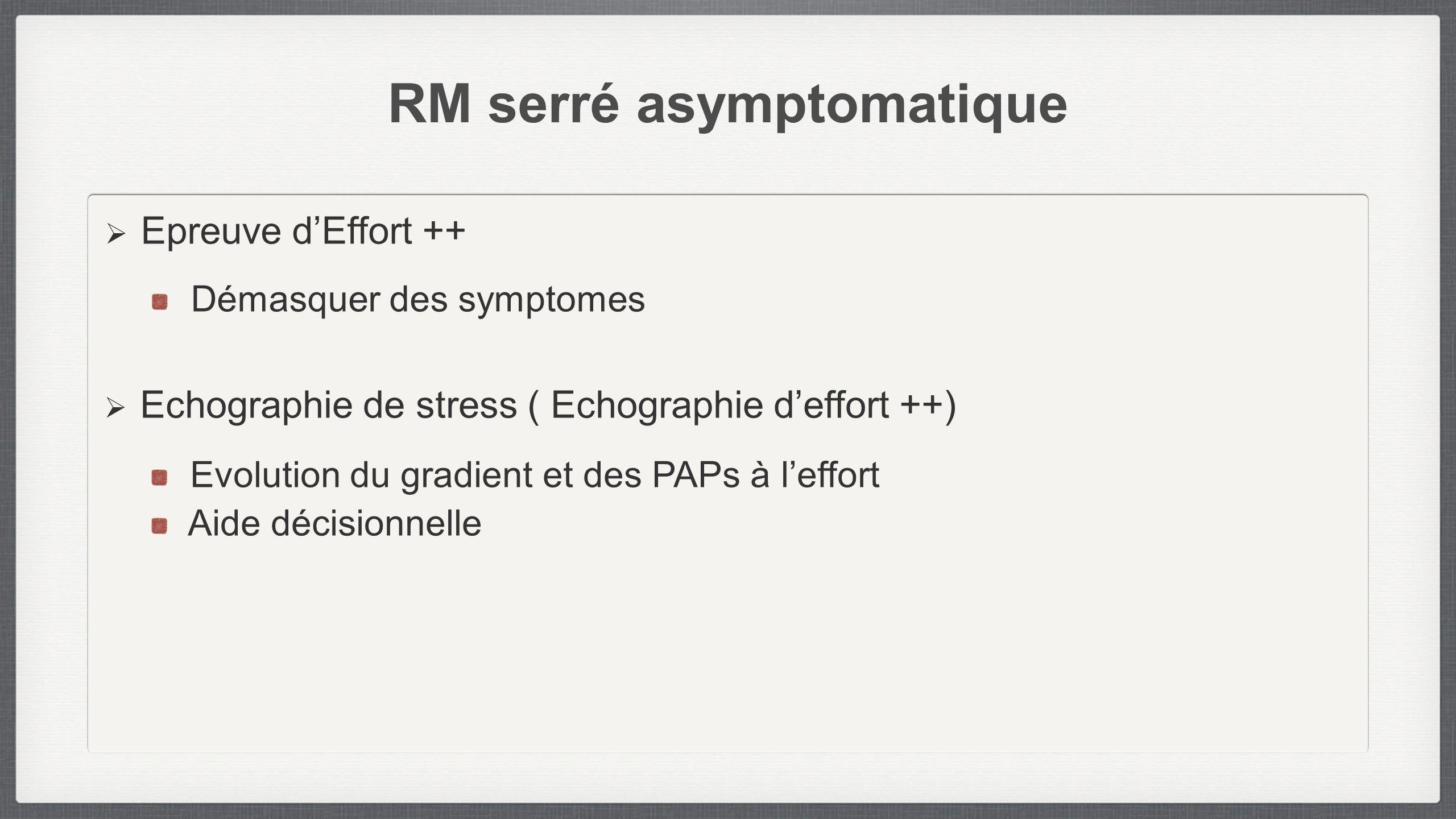 RM serré asymptomatique