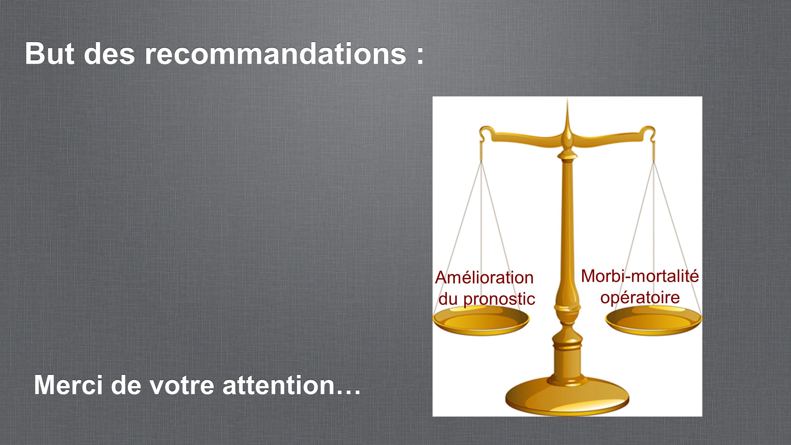 But des recommandations :
