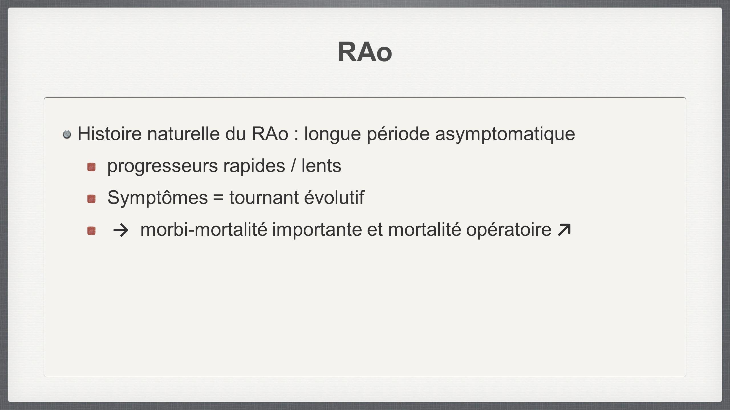 RAo Histoire naturelle du RAo : longue période asymptomatique