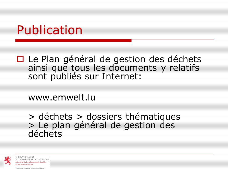 Publication Le Plan général de gestion des déchets ainsi que tous les documents y relatifs sont publiés sur Internet: