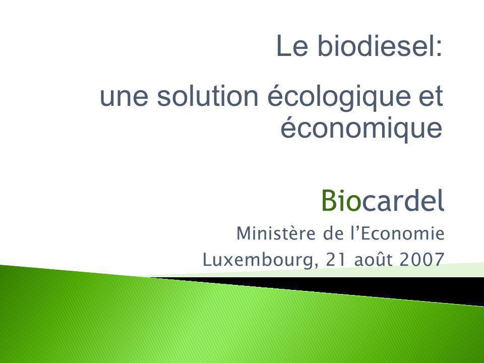 Biocardel Ministère de l'Economie Luxembourg, 21 août 2007