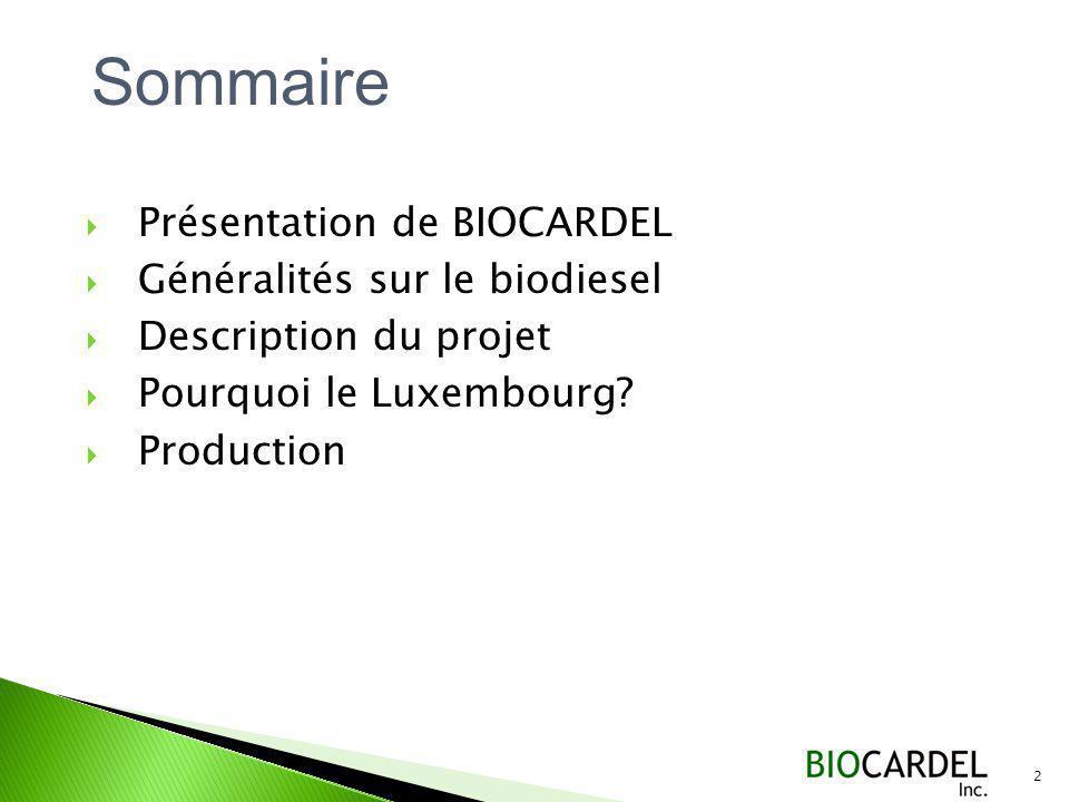 Sommaire Présentation de BIOCARDEL Généralités sur le biodiesel