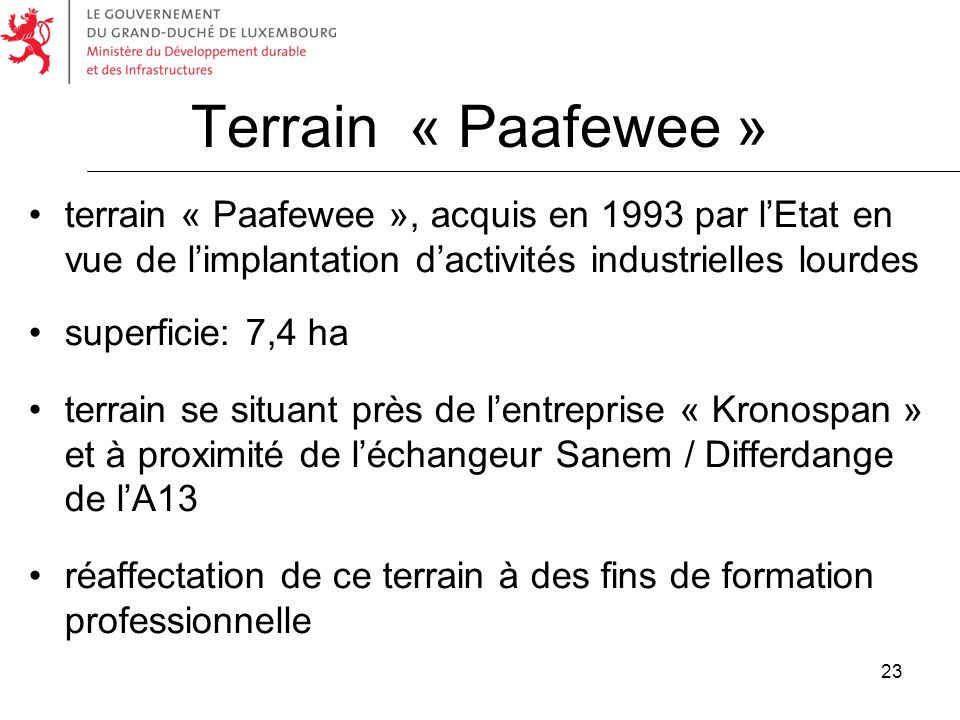 Terrain « Paafewee » terrain « Paafewee », acquis en 1993 par l'Etat en vue de l'implantation d'activités industrielles lourdes.