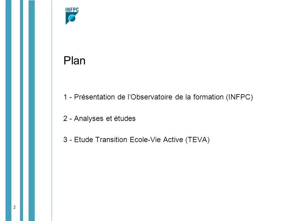 Plan 1 - Présentation de l'Observatoire de la formation (INFPC)
