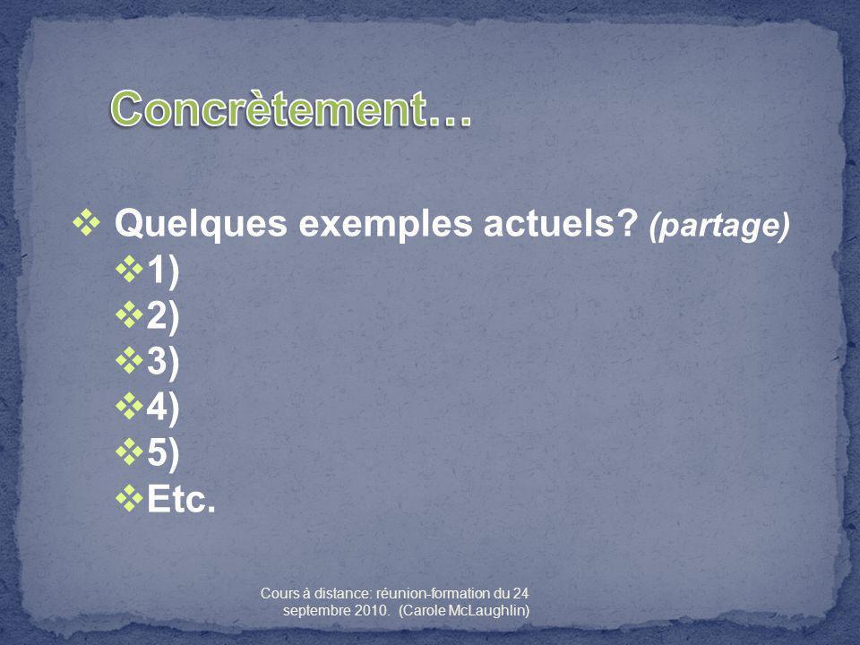 Concrètement… Quelques exemples actuels (partage) 1) 2) 3) 4) 5) Etc.