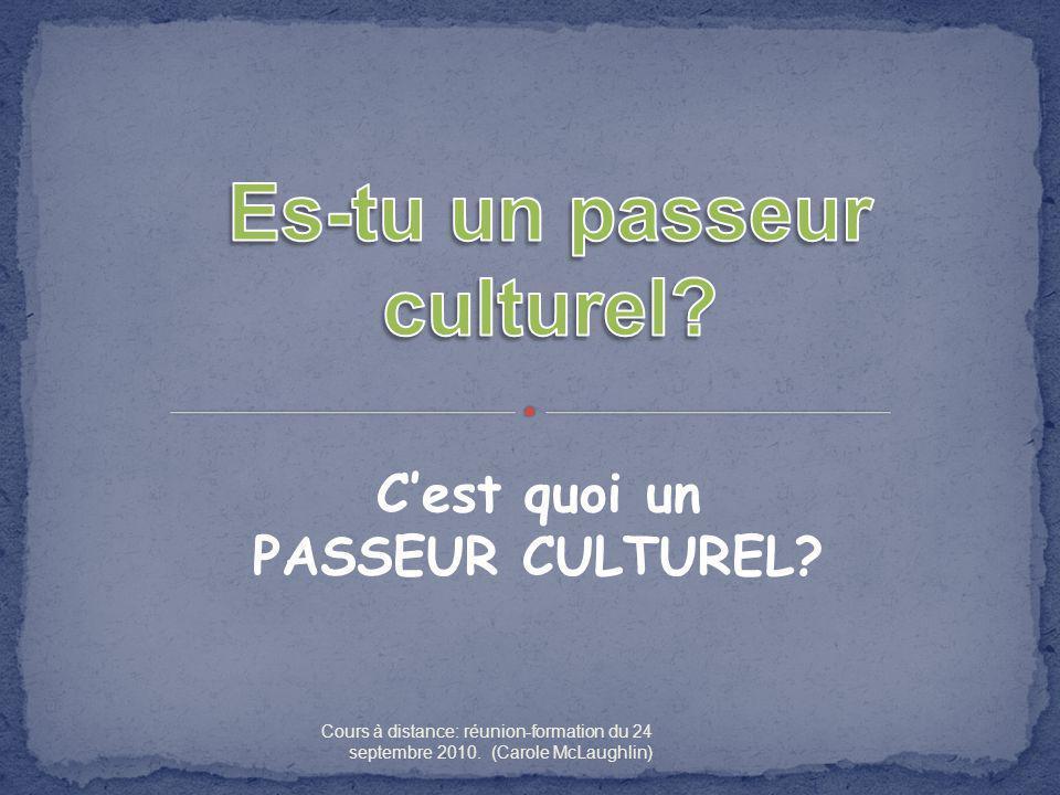 Es-tu un passeur culturel