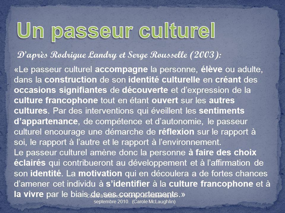 Un passeur culturel D'après Rodrigue Landry et Serge Rousselle (2003):