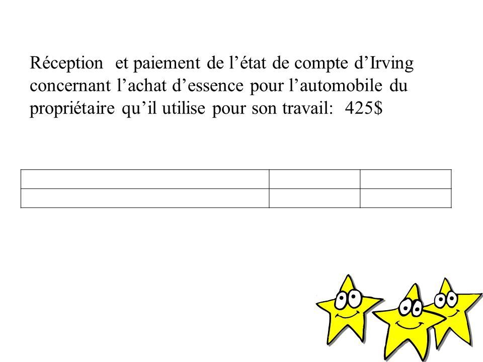Réception et paiement de l'état de compte d'Irving concernant l'achat d'essence pour l'automobile du propriétaire qu'il utilise pour son travail: 425$
