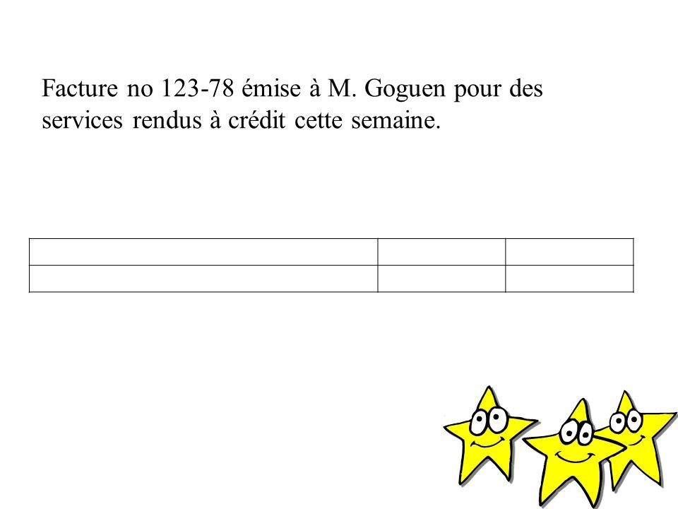 Facture no 123-78 émise à M. Goguen pour des services rendus à crédit cette semaine.