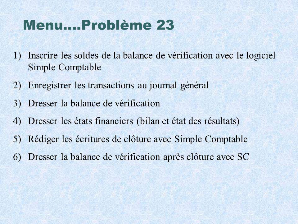 Menu….Problème 23 Inscrire les soldes de la balance de vérification avec le logiciel Simple Comptable.