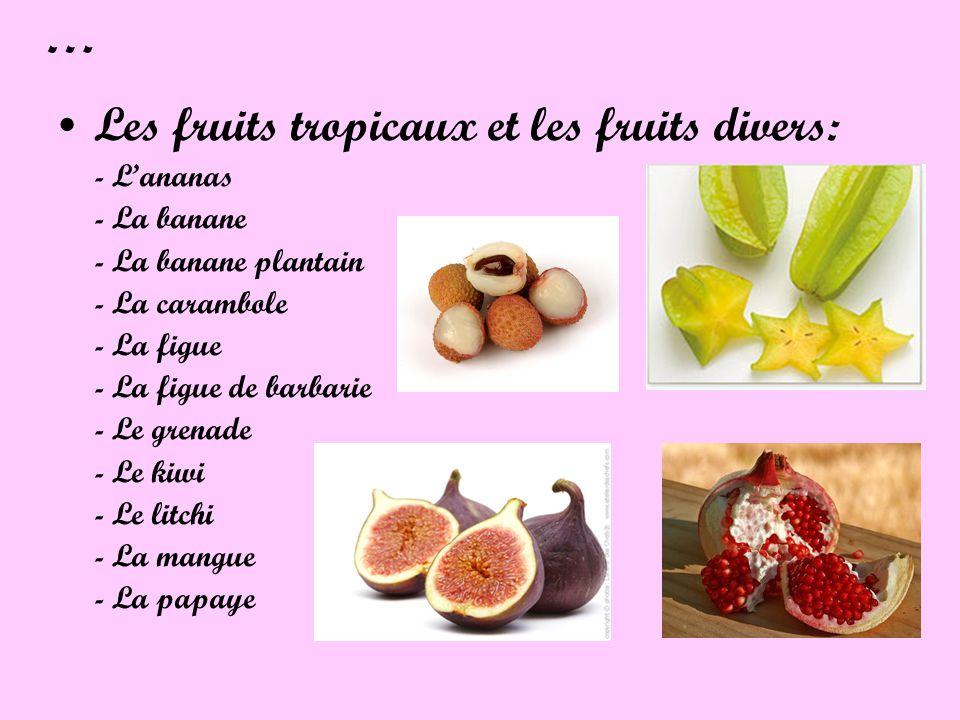 … Les fruits tropicaux et les fruits divers: - L'ananas - La banane