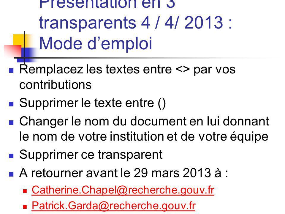 Présentation en 3 transparents 4 / 4/ 2013 : Mode d'emploi