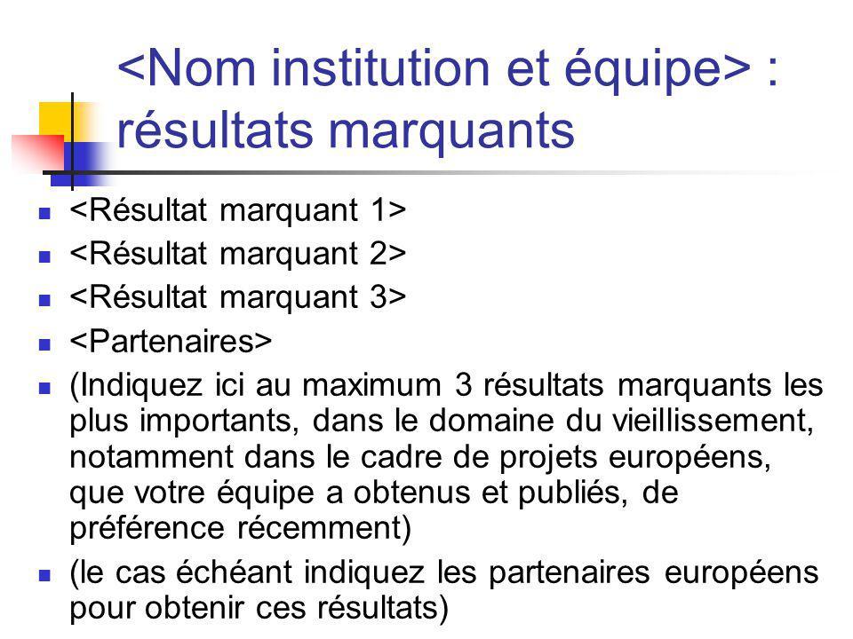 <Nom institution et équipe> : résultats marquants