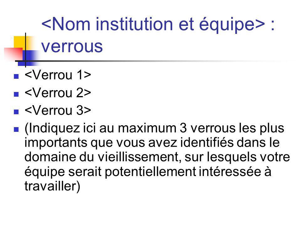 <Nom institution et équipe> : verrous