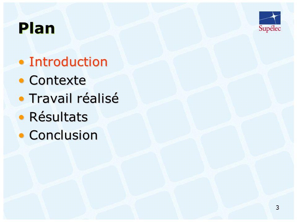 Plan Introduction Contexte Travail réalisé Résultats Conclusion