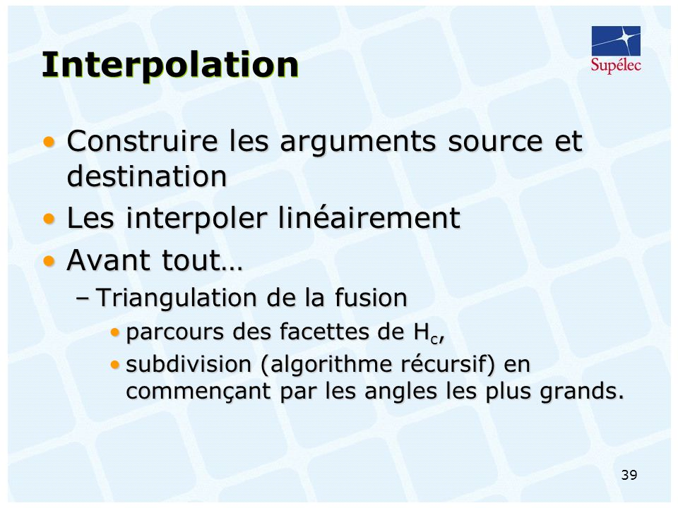 Interpolation Construire les arguments source et destination