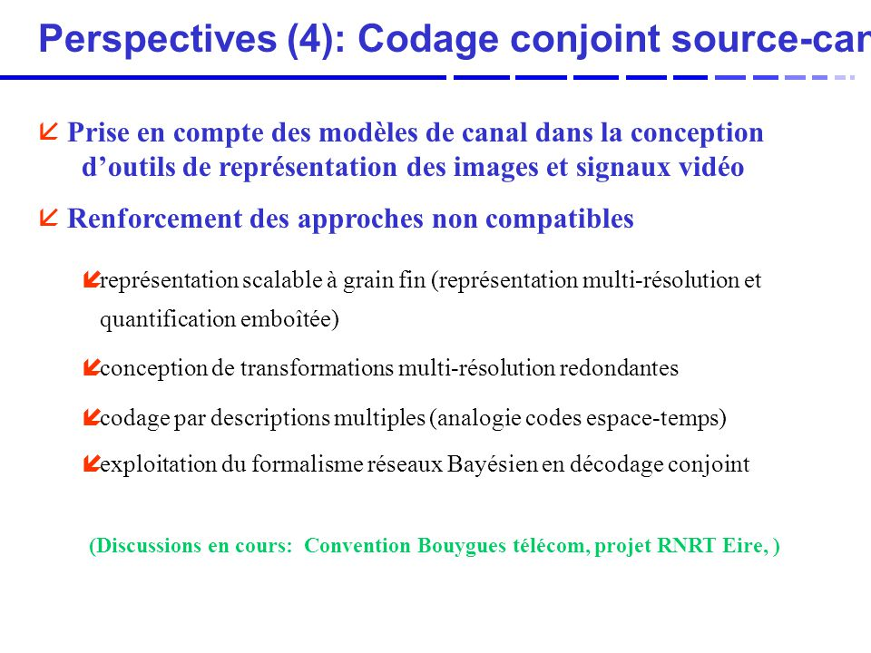 Perspectives (4): Codage conjoint source-canal