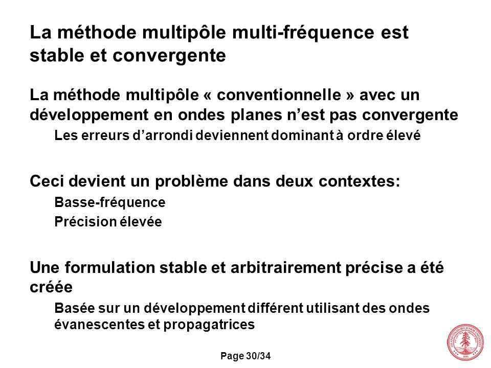 La méthode multipôle multi-fréquence est stable et convergente