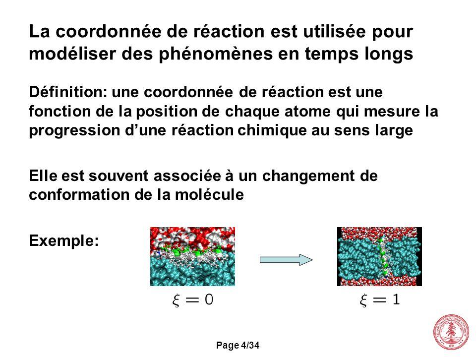 La coordonnée de réaction est utilisée pour modéliser des phénomènes en temps longs