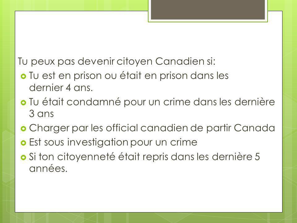 Tu peux pas devenir citoyen Canadien si: