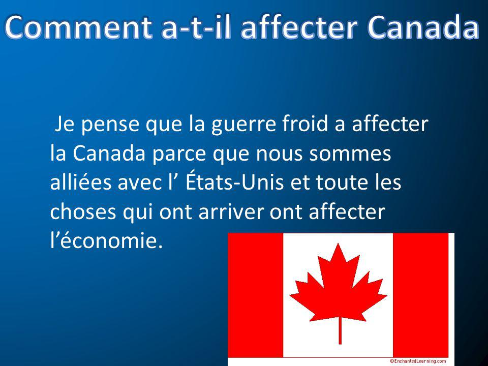 Comment a-t-il affecter Canada