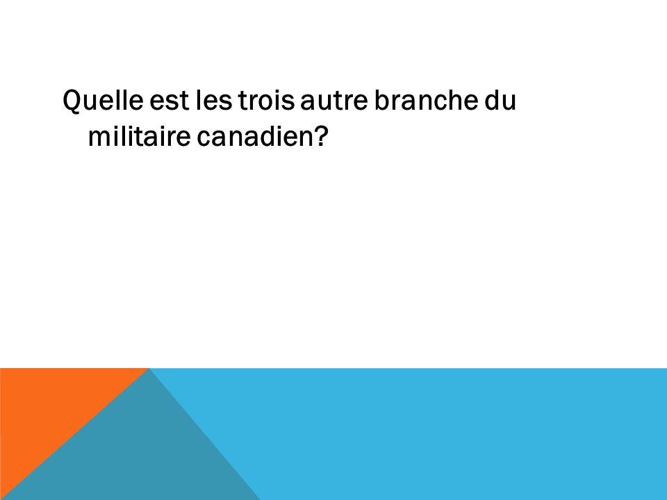 Quelle est les trois autre branche du militaire canadien