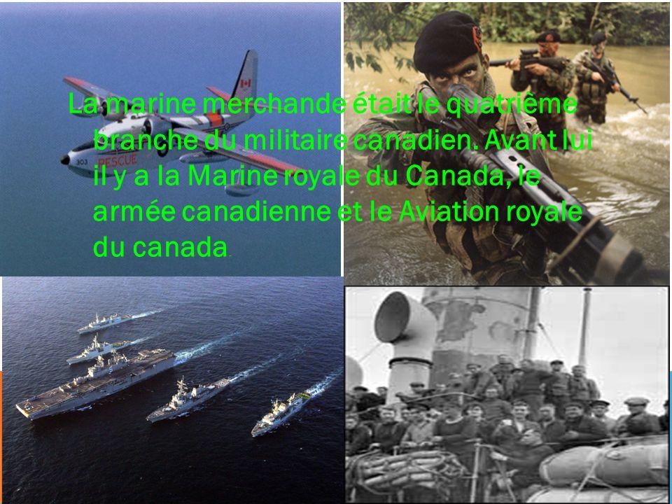 La marine merchande était le quatrième branche du militaire canadien