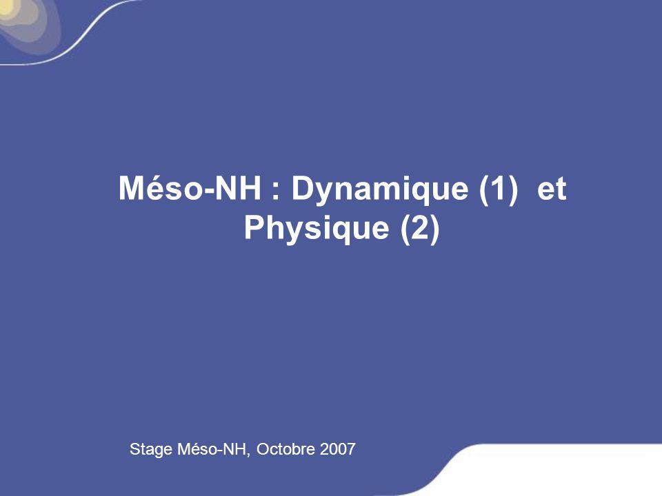 Méso-NH : Dynamique (1) et Physique (2)